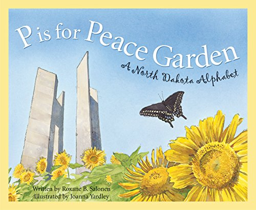 P is for Peace Garden: A North Dakota Alphabet (Discover America State by - Is Garden State Where