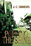img - for Popping the Shine by Carolyn Simmons (2004-10-11) book / textbook / text book