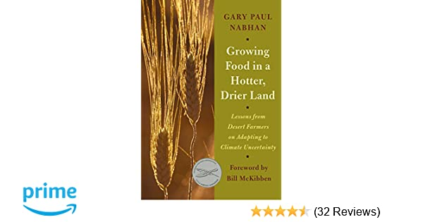 Growing Food in a Hotter, Drier Land: Lessons from Desert Farmers on