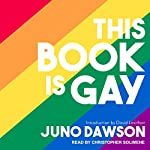 This Book Is Gay | Juno Dawson,David Levithan