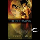 The Becoming by Jeanne C. Stein front cover