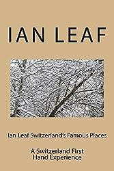 Ian Leaf Switzerland's Famous Places