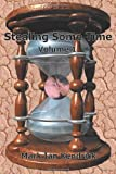 Stealing Some Time:Volume 1 (Parts 1 and 2)