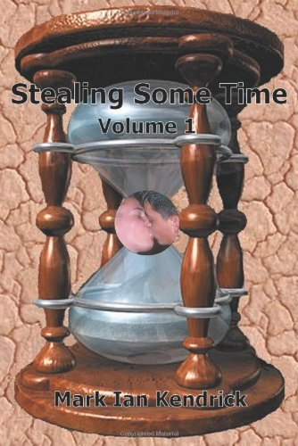 Stealing Some Time:Volume 1 (Parts 1 and 2) by Brand: iUniverse, Inc.