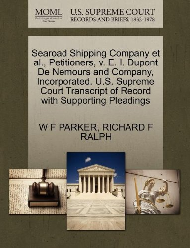 Searoad Shipping Company et al., Petitioners, v. E. I. Dupont De Nemours and Company, Incorporated. U.S. Supreme Court Transcript of Record with Supporting Pleadings
