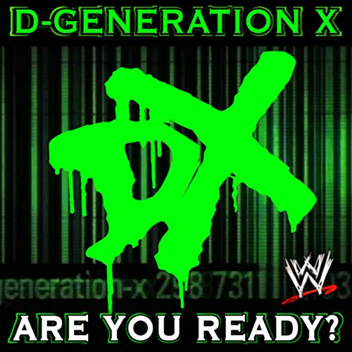 WWE: Are You Ready? (D-Generation X)