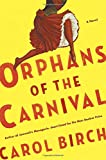 img - for Orphans of the Carnival: A Novel book / textbook / text book