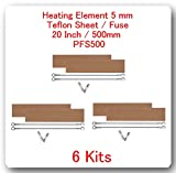 "(6 Kits)(REPLACEMENT ELEMENTS FOR IMPULSE SEALER PFS-500 = 20""(6 Heating Elements 5 mm + 6 Teflon Sheets +6 Fuses)"