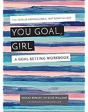 You Goal, Girl: A Goal-Setting Workbook