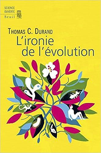 L'ironie de l'évolution - Thomas Durand (2018) sur Bookys
