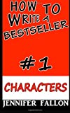 How to Write a Bestseller: Characterization, Jennifer Fallon, 1492912778