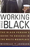 Working While Black, Michelle T. Johnson, 1556525109