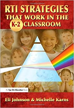 Book RTI Strategies that Work in the K-2 Classroom by Eli Johnson (2011-03-09)