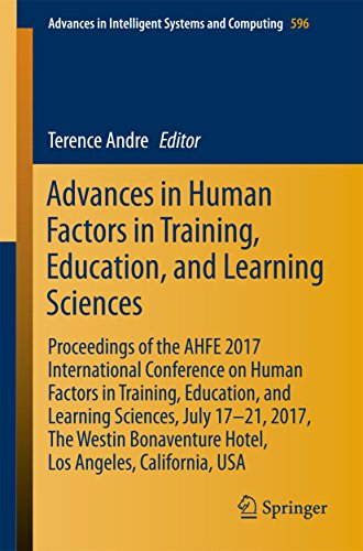 Advances in Human Factors in Training, Education, and Learning Sciences: Proceedings of the AHFE 2017 International Conference on Human Factors in Training, ... Intelligent Systems and Computing Book 596) (International Conference On Human Factors In Computing Systems)