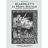 Beardsley's Le Morte d'Arthur: Selected Illustrations (Dover Art Library) by Aubrey Beardsley (2001-09-28)