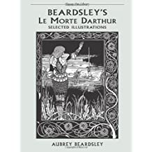 Beardsley's Le Morte d'Arthur: Selected Illustrations (Dover Art Library) by Aubrey Beardsley (2001-09-28)