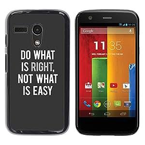 Cubierta protectora del caso de Shell Plástico    Motorola Moto G 1 1ST Gen I X1032    Is Right Inspiring Text Quote @XPTECH