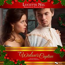 Widow's Captive: An Historical Christmas Romance: Christmas Holiday Extravaganza Audiobook by Lucette Nell Narrated by Teague Dean