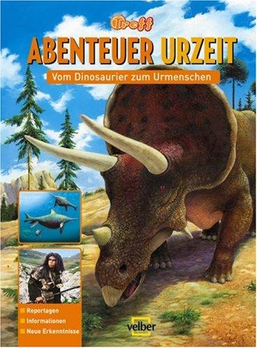Treff-Schülerwissen Abenteuer Urzeit: Vom Urknall zum Menschen (2008)