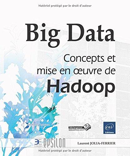 Big Data - Concepts et mise en oeuvre de Hadoop Broché – 12 février 2014 Laurent JOLIA-FERRIER Eni 2746086883 Entrepôt de données