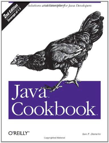 Java Cookbook, 2nd Edition by Ian F. Darwin, Publisher : O'Reilly Media