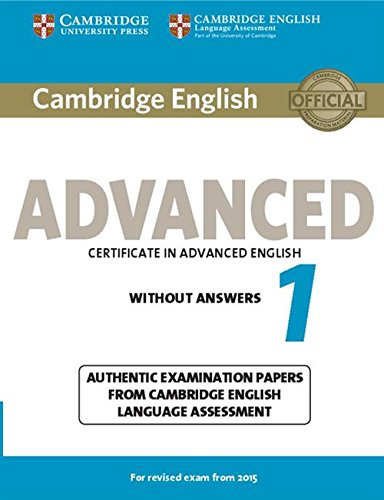 Cambridge English Advanced 1 for Revised Exam from 2015 Student's Book Without Answers: Authentic Examination Papers from Cambridge English Language A