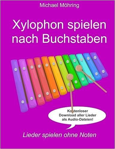 Weihnachtslieder Noten Für Glockenspiel.Xylophon Spielen Nach Buchstaben Lieder Spielen Ohne Noten Amazon
