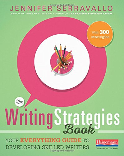 - The Writing Strategies Book: Your Everything Guide to Developing Skilled Writers