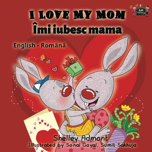 I Love My Mom (english romanian childrens books,romanian kids books): romanian for beginners (English Romanian Bilingual Collection) (Romanian Edition)