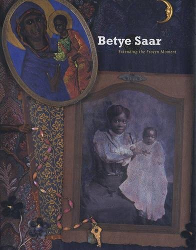 Betye Saar: Extending the Frozen Moment