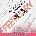 February: Calendar Girl, Book 2 Hörbuch von Audrey Carlan Gesprochen von: Summer Morton