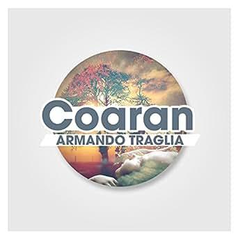 Amazon.com: Coaran: Armando Traglia: MP3 Downloads