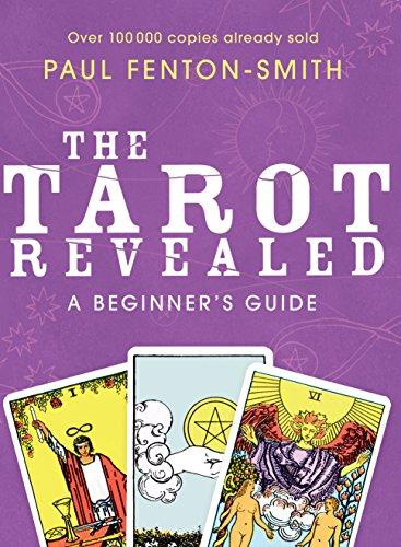 The Tarot Revealed: A Beginner's Guide