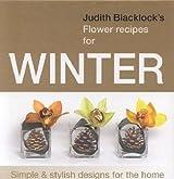 Judith Blacklock's Flower Recipes For Winter