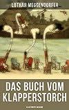 Das Buch vom Klapperstorch (Illustrierte Ausgabe): Für Jung und Alt zur Unterhaltung und Belehrung (German Edition)
