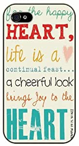For the happy heart, life is a continual feast... a cheerful look brings joy to the heart - Proverbs 15:15 - Bible verse iPhone 5 / 5s black plastic case / Christian Verses