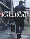 Working on the Railroad by Brian Solomon (2006-08-15)