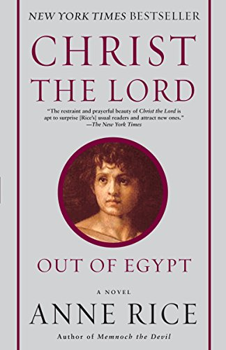 Christ the Lord: Out of Egypt: A Novel by Ballantine Books