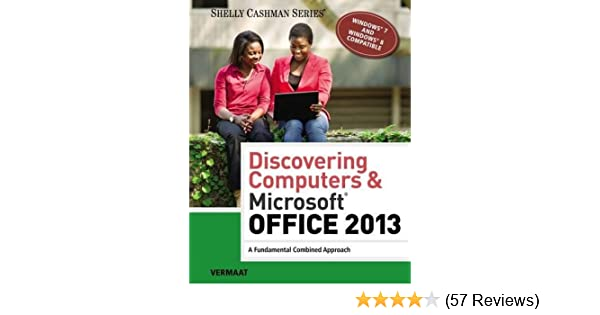 Discovering Computers Microsoft Office 2013 A Fundamental Combined Approach Shelly Cashman Series Misty E Vermaat 9781285169538 Amazon Books