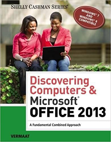 Discovering Computers Microsoft Office 2013 A Fundamental Combined Approach Shelly Cashman Series 1st Edition