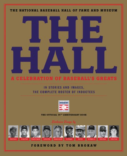the-hall-a-celebration-of-baseballs-greats-in-stories-and-images-the-complete-roster-of-inductees