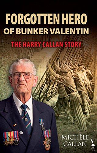 Forgotten Hero of Bunker Valentin: The Harry Callan - Corrs Michael