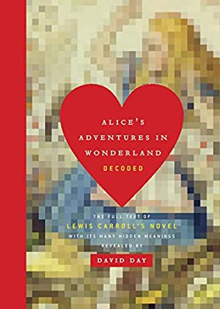 Alice's Adventures in Wonderland Decoded: The Full Text of