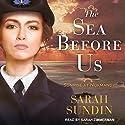 The Sea Before Us: Sunrise at Normandy Series, Book 1  Hörbuch von Sarah Sundin Gesprochen von: Sarah Zimmerman