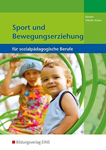 Sport und Bewegungserziehung: für sozialpädagogische Berufe: Schülerband