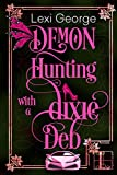 Demon Hunting With a Dixie Deb (Demon Hunting Series Book 4)