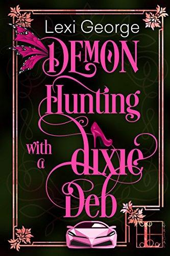 Demon Hunting With a Dixie Deb (Demon Hunting Series Book 4) (Run Deer Series)