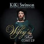 Wifey's Next Come Up | KiKi Swinson