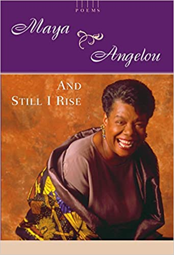 Maya Angelou Still I Rise Poem