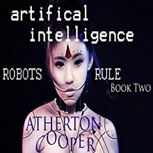 Artifical Intelligence - Robots Rule Book Two Audiobook by Atherton Cooper Narrated by Atherton Cooper